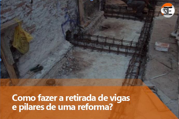 Como fazer a retirada de vigas e pilares em uma reforma?